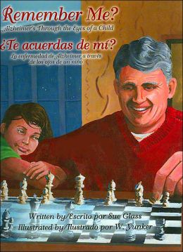 Remember Me?: Alzheimer's Through the Eyes of a Child / Te acuerdas de mi?: La enfermedad de Alzheimer a traves de los ojos de un nino