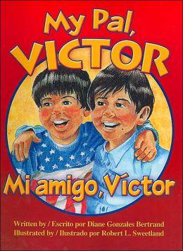 My Pal, Victor / Mi amigo Víctor