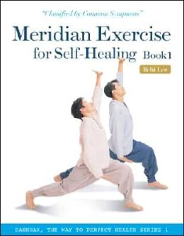Meridian Exercise for Self-Healing Book 1: Classfied by Common Symptoms