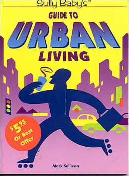 Sully Baby's Guide to Urban Living