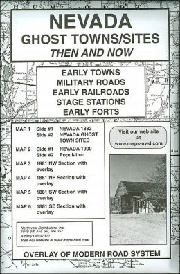 Nevada Ghost Towns/Sites Then and Now