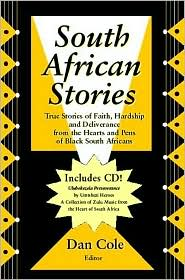 South African Stories: True Stories of Faith, Hardship and Deliverance from the Hearts and Pens of Black South Africans