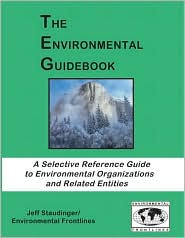The Environmental Guidebook: A Selective Reference Guide to Organizations and Related Entities