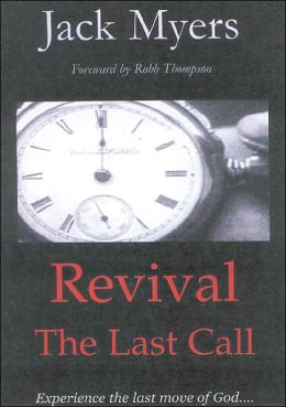 Revival: The Last Call: Experience the Last Move of God