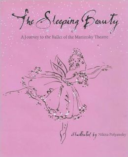 The Sleeping Beauty: A Journey to the Ballet of the Marinsky Theatre