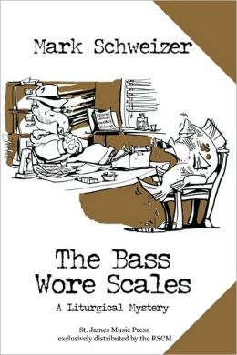 Tha Bass Wore Scales: A Liturgical Mystery