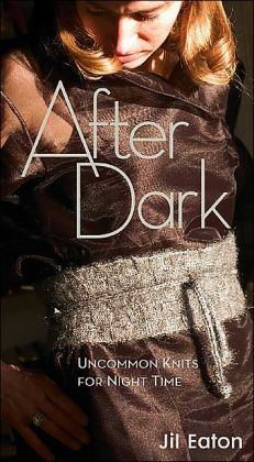 After Dark: Uncommon Knits for Night Time