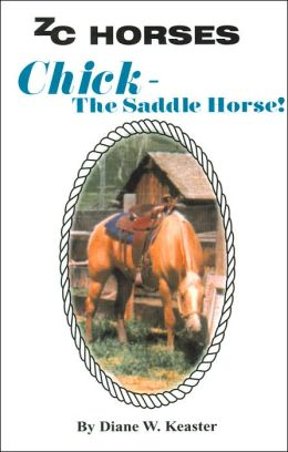 Chick - the Saddle Horse