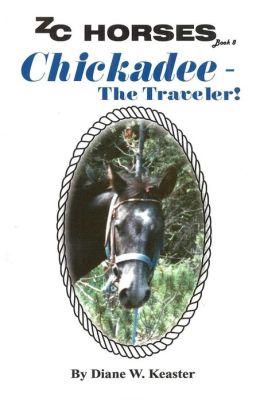 Chickadee - the Traveler
