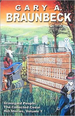 Graveyard People: The Collected Cedar Hill Stories: Numbered Hardcover Edition