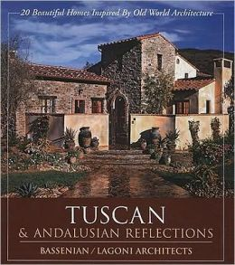 Tuscan and Andalusian Reflections: 20 Beautiful Homes Inspired by Old World Architecture