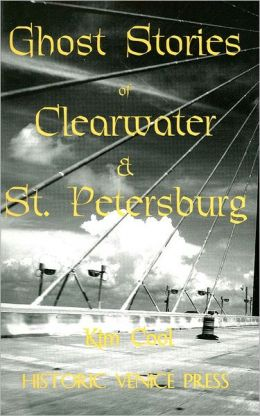 Ghost Stories of Clearwater and St. Petersburg