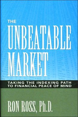 Unbeatable Market: Taking the Indexing Path to Financial Peace of Mind