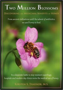 Two Million Blossoms: Discovering the Medicinal Benefits of Honey
