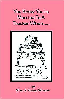 You Know You're Married to a Trucker when ...