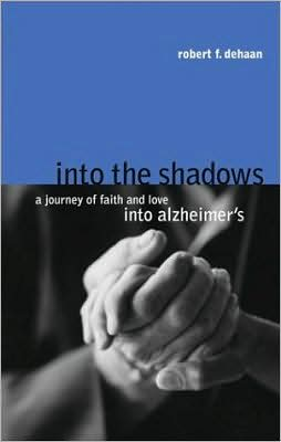 Into the Shadows: A Journey of Faith and Love into Alzheimer's
