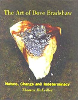 Art of Dove Bradshaw: Nature, Change and Indeterminancy
