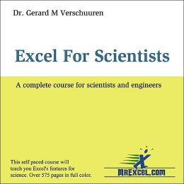 Excel for Scientists: A Complete Course for Scientists and Engineers with CD-ROM