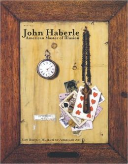 John Haberle: American Master of Illusion