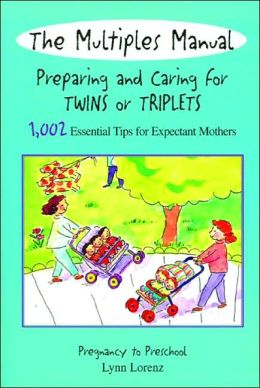 Multiples Manual: Preparing and Caring for Twins or Triplets