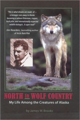 North to Wolf Country: My Life Among the Creatures of Alaska