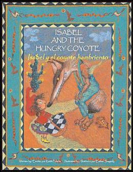 Isabel and the Hungry Coyote / Isabel y el coyote hambriento