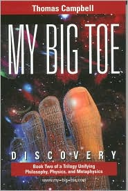 My Big Toe: Book 2 of a Trilogy Unifying Philosophy, Physics, and Metaphysics: Discovery