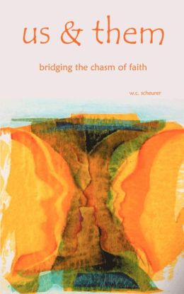 Us & Them: Bridging The Chasm Of Faith