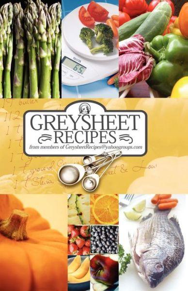 Greysheet Recipes Cookbook [2010] Greysheet Recipes Collection From Members Of Greysheet Recipes