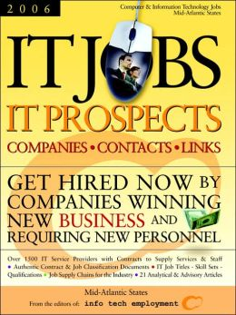 It Jobs - It Prospects: Companies - Contacts - Links: Get Hired Now by Companies Winning New Business and Requiring New Personnel