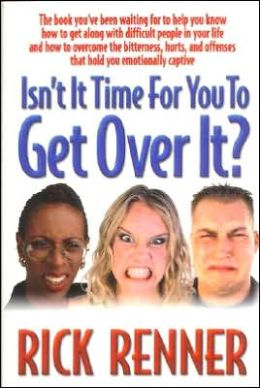 Isn't It Time for You to Get over It?