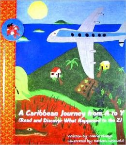 Caribbean Journey from A to Y: Read and Discover What Happened to the Z