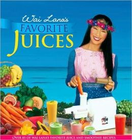 Wai Lana's Favorite Juices