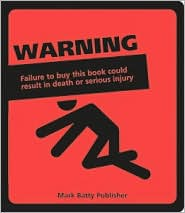 Warning!: Failure to Buy This Book Could Result in Death or Injury