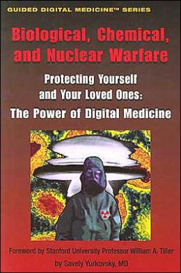 Biological, Chemical, and Nuclear Warfare. Protecting Yourself and Your Loved Ones: The Power of Digital Medicine (Guided Digital Medicine)