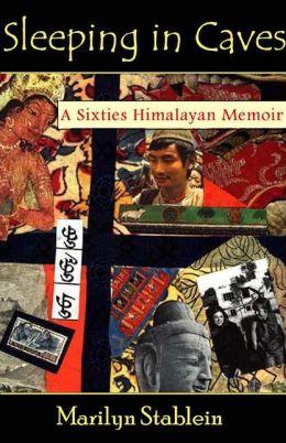 Sleeping in Caves: A Sixties Himalayan Memoir