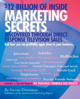 $12 Billion of Inside Marketing Secrets: Discovered Through Direct Response Television Sales