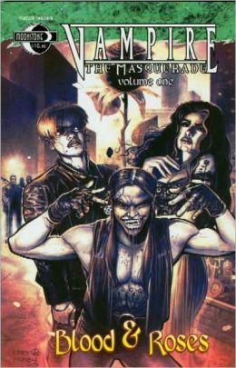 Vampire the Masquerade, Volume 1: Blood and Roses