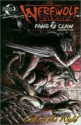 Werewolf the Apocalypse: Fang and Claw, Volume 2: Call of the Wyld
