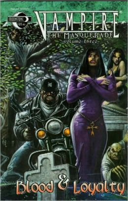Vampire the Masquerade, Volume 3: Blood and Loyalty