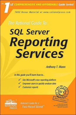 The Rational Guide To: SQL Server Reporting Services