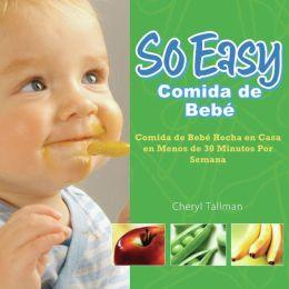 So Easy: Comida de bebe (So Easy Baby Food Basics)