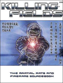 Killing Fields: The Martial Arts and Firearms SourceBook