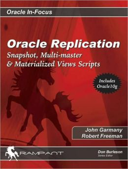 Oracle Replication: Snapshot, Multi-master and Materialized Views Scripts