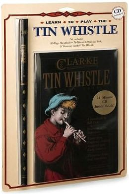 The Clarke Learn-to-Play Tin Whistle Set: Book, CD & Whistle