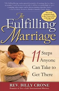 The Fulfilling Marriage: Eleven Steps Anyone Can Take to Get There