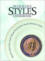 Winning Styles Cookbook: Recipes From the James Beard Foundation Award Winning Chefs
