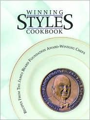 Winning Styles Cookbook: Recipes From the James Beard Foundation Award Winning Chefs