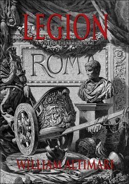 Legion: A Novel of the Army of Rome