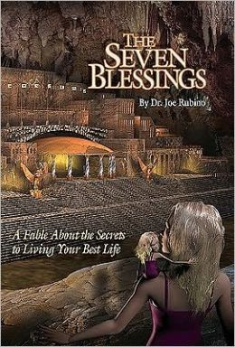 The Seven Blessings: A Fable about the Secrets to Living Your Best Life: The Legends of Light Trilogy Series